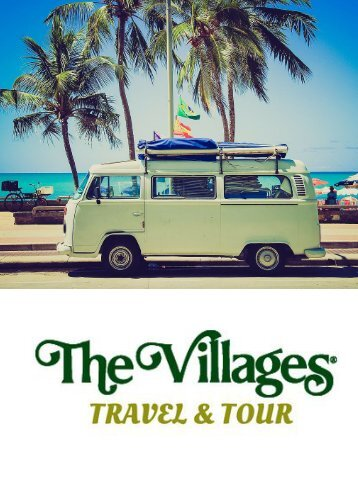 The Villages Travel and Tour Magazine