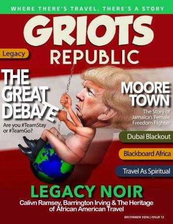 GRIOTS REPUBLIC - AN URBAN BLACK TRAVEL MAG - DECEMBER 2016