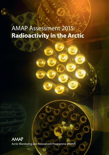 AMAP Assessment 2015 Radioactivity in the Arctic