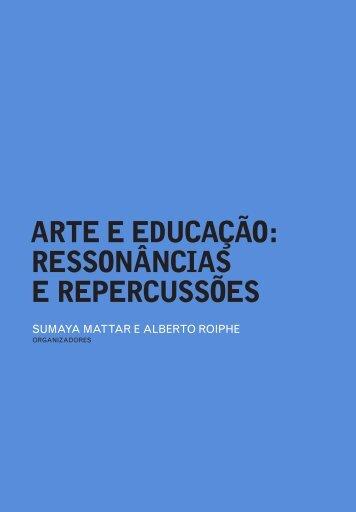 ARTE E EDUCAÇÃO RESSONÂNCIAS E REPERCUSSÕES