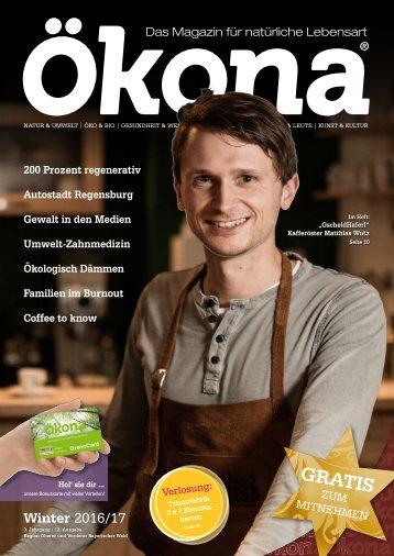 Ökona - das Magazin für natürliche Lebensart: Ausgabe Winter 2016/17