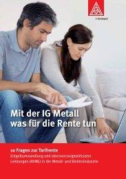 Mit der IG Metall was für die Rente tun 10 Fragen zur ... - MetallRente