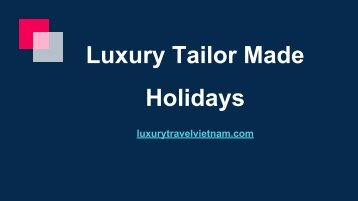 Luxury Tailor Made Holidays | Vietnam Tour Packages