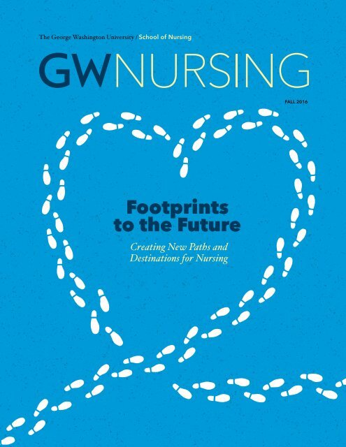 GW Nursing Magazine Fall 2016