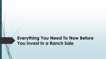 Everything You Need To Now Before You Invest In a Ranch Sale