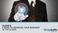 CLOUD 9 9 WAYS TO INCREASE YOUR BUSINESS IN THE CLOUD