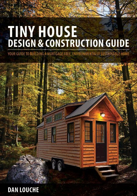 Tiny House Design & Construction Guide on 1000 sq ft. small homes, 400 sq ft. small homes, tiny key west homes, busses from tiny homes, tiny pueblo homes, mini custom homes, pod homes,