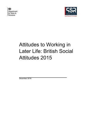 Attitudes to Working in Later Life British Social Attitudes 2015