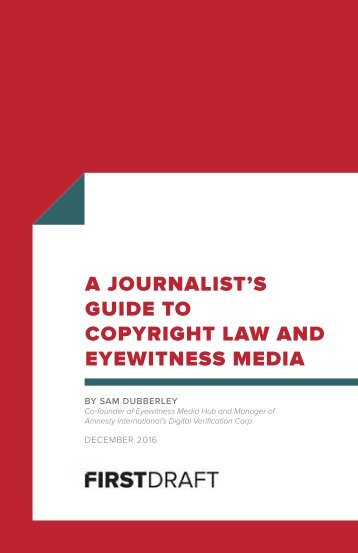 A JOURNALIST'S GUIDE TO COPYRIGHT LAW AND EYEWITNESS MEDIA