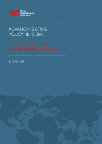 ADVANCING DRUG POLICY REFORM A NEW APPROACH TO DECRIMINALIZATION