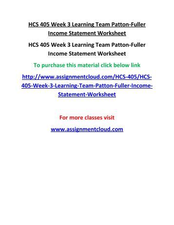 hcs 4 week 3 financial statements Read this essay on hcs/405 health care financial accounting in hcs 405 week 2, earning statements will be taught to the students.