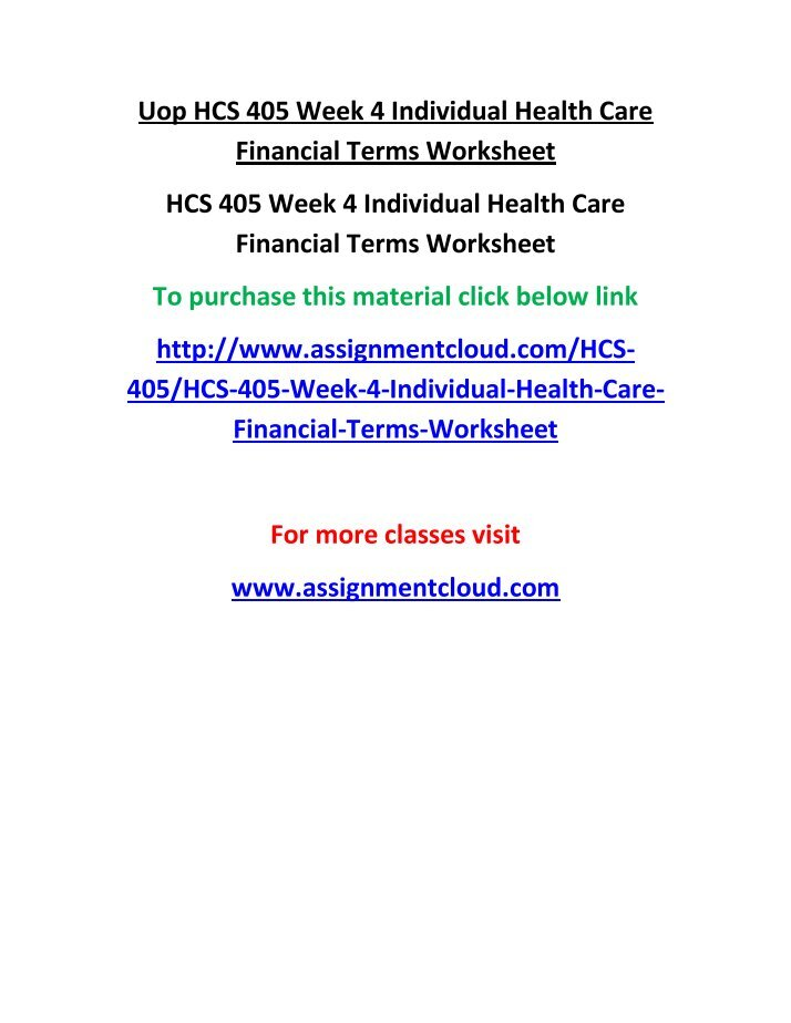 hcs 405 wk 5 financial terms Read hcs 405 week 5 individual health care financial terms worksheet from the story hcs 405 by homeworkrank (homework rank) with 40 readshcs 405 week 5 indivi.