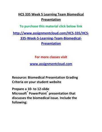 UOP HCS 335 Week 5 Learning Team Biomedical Presentation