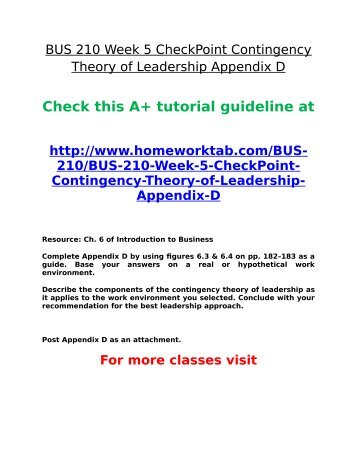 week 5 bus 210 contingency theory of leadership Free essays on bus 210 evolution of business presentation for students use our papers to help you with yours 1 - 30 bus 210 week 2 business organization associate level material appendix d contingency theory of leadership |description of work environment published this.