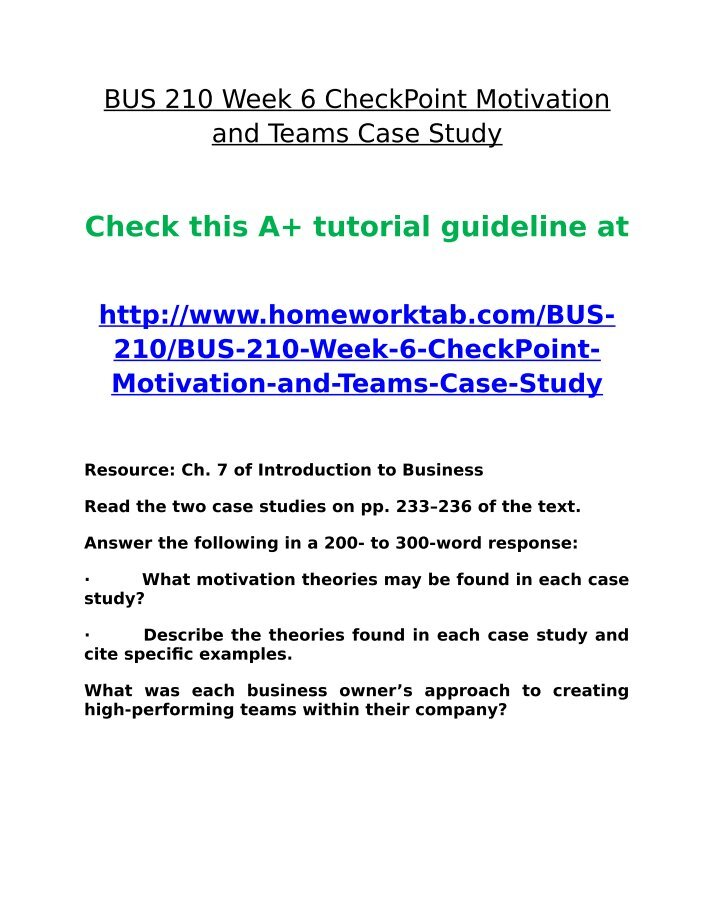 bus 210 week 6 checkpoint motivation and teams case study Bus 210_foundations of business_week 6_checkpoint_motivation and teams case study_answer for getting the solution, please click on the buy now link below to get bus 210_foundations of business_week 6_checkpoint_motivation and teams case study_answer.