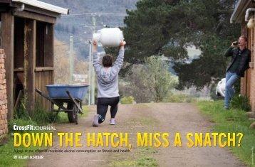 DOWN THE HATCH MISS A SNATCH?
