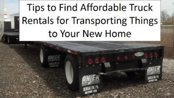 Tips to Find Affordable Truck Rentals for Transporting Things to Your New Home