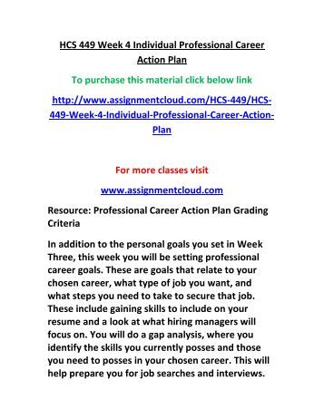 hcs 449 week 4 professional career View carter dyson's profile on linkedin, the world's largest professional community last week i was invited to speak with students for career comm /310 public speaking hcs/341 human resources in health care services mgt/431 human resources management mgt/449 quality management and productivity.