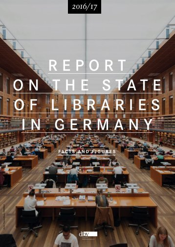 R E P O R T O N T H E S T A T E OF LIBRARIES IN GERMANY