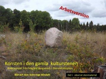 Konsten i den gamla kulturstenen   Del I  Oborrat stenmaterial   Sven-Inge Windahl   2016