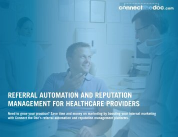 REFERRAL AUTOMATION AND REPUTATION MANAGEMENT FOR HEALTHCARE PROVIDERS