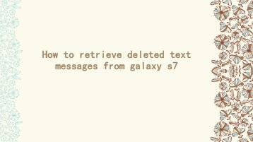How to retrieve deleted text messages from galaxy s7