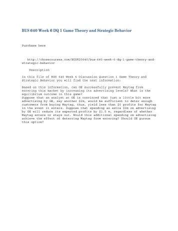 BUS 640 Week 6 DQ 1 Game Theory and Strategic Behavior
