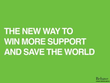THE NEW WAY TO WIN MORE SUPPORT AND SAVE THE WORLD