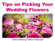 Tips on Picking Your Wedding Flowers