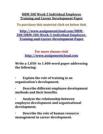 employee training and career development paper The effects of employee development programs on job  that training and development increase employee satisfaction and  employee development and career.