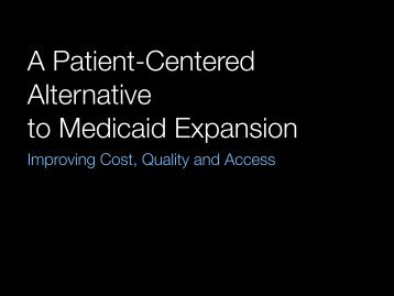 A Patient-Centered Alternative to Medicaid Expansion