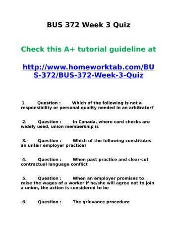 bus 372 week 2 quiz Need other tutorials for bus 372 you may click on the links below to go to respective tutorial bus 372 week 1 discussion 1 ( the role of unionization ) bus 372 week 1 discussion 2 ( meeting members' needs ) bus 372 week 1 quiz bus 372 week 2 assignment ( history of us labor legislation.