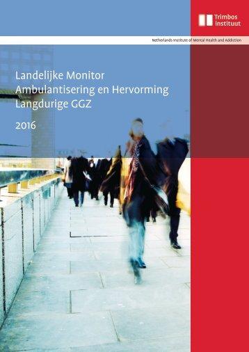 Landelijke Monitor Ambulantisering en Hervorming Langdurige GGZ 2016