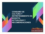 CONSUMO DE CULTURA Y ENTRETENIMIENTO EN BOGOTÁ ACTUALIDAD Y RECOMENDACIONES