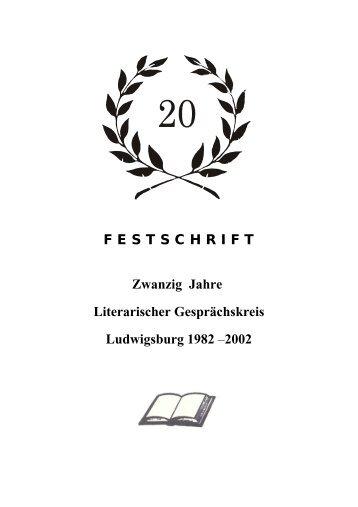 F E S T S C H R I F T Zwanzig Jahre Literarischer Gesprächskreis ...