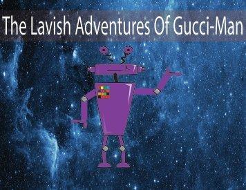 The Lavish Adventures Of Gucci-Man