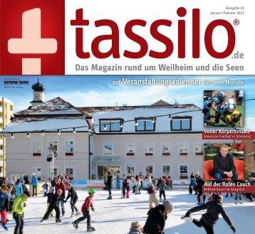 Tassilo, Ausgabe Januar/Februar 2017 - Das Magazin rund um Weilheim und die Seen
