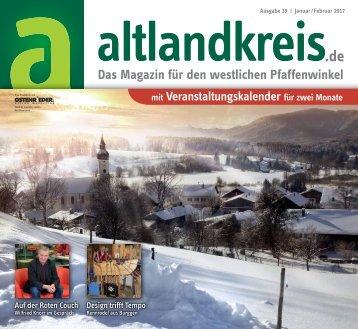 Altlandkreis Ausgabe Januar/Februar 2017 - Das Magazin für den westlichen Pfaffenwinkel