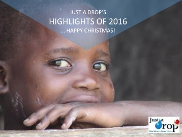 Just a Drop Highlights of 2016