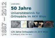 50 Jahre Universitätsklinik für Orthopädie im AKH Wien
