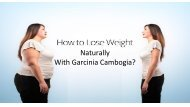 How to lose weight naturally with Garcinia Cambogia-