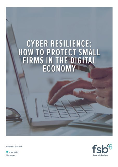 CYBER RESILIENCE HOW TO PROTECT SMALL FIRMS IN THE DIGITAL ECONOMY