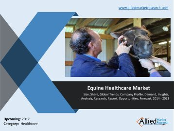 Equine Healthcare Market - Size, Share, Forecast, 2014 - 2022