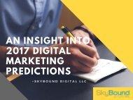 An Insight Into 2017 Digital Marketing Predictions