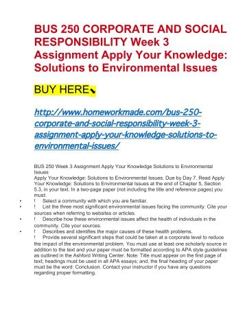 BUS 250 CORPORATE AND SOCIAL RESPONSIBILITY Week 3 Assignment Apply Your Knowledge- Solutions to Environmental Issues