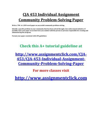 UOP CJA 453 Individual Assignment Community Problem-Solving Paper