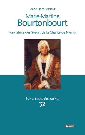 Marie-Martine Bourtonbourt. Fondatrice des Sœurs de la Charité de Namur