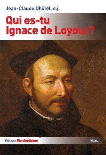 Qui es-tu Ignace de Loyola ?