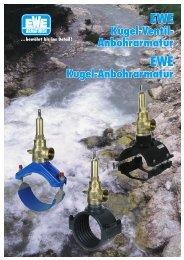 Das System der EWE-Kugel-(Ventil)-Anbohrarmatur