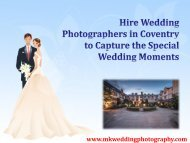 Hire Wedding Photographers in Coventry to Capture the Special Wedding Moments